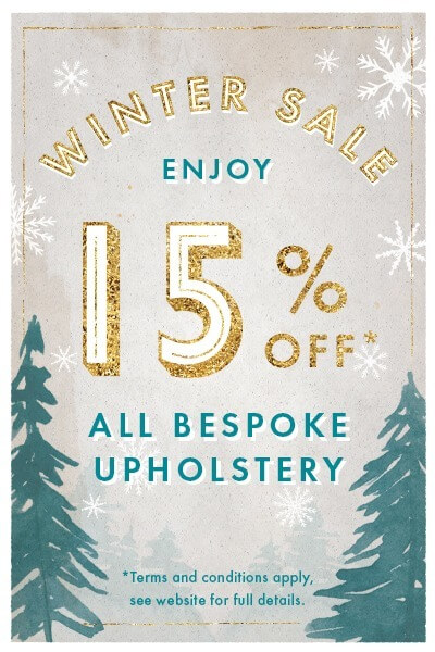 Enjoy 15% Off All bespoke Upholstery